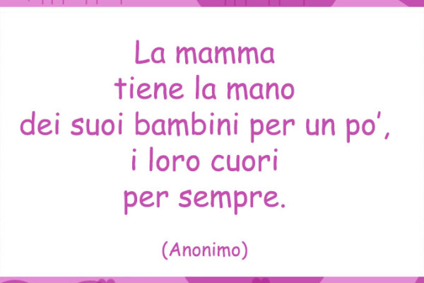 Preferenza Frasi Alla Mamma UJ76 » Regardsdefemmes BL61