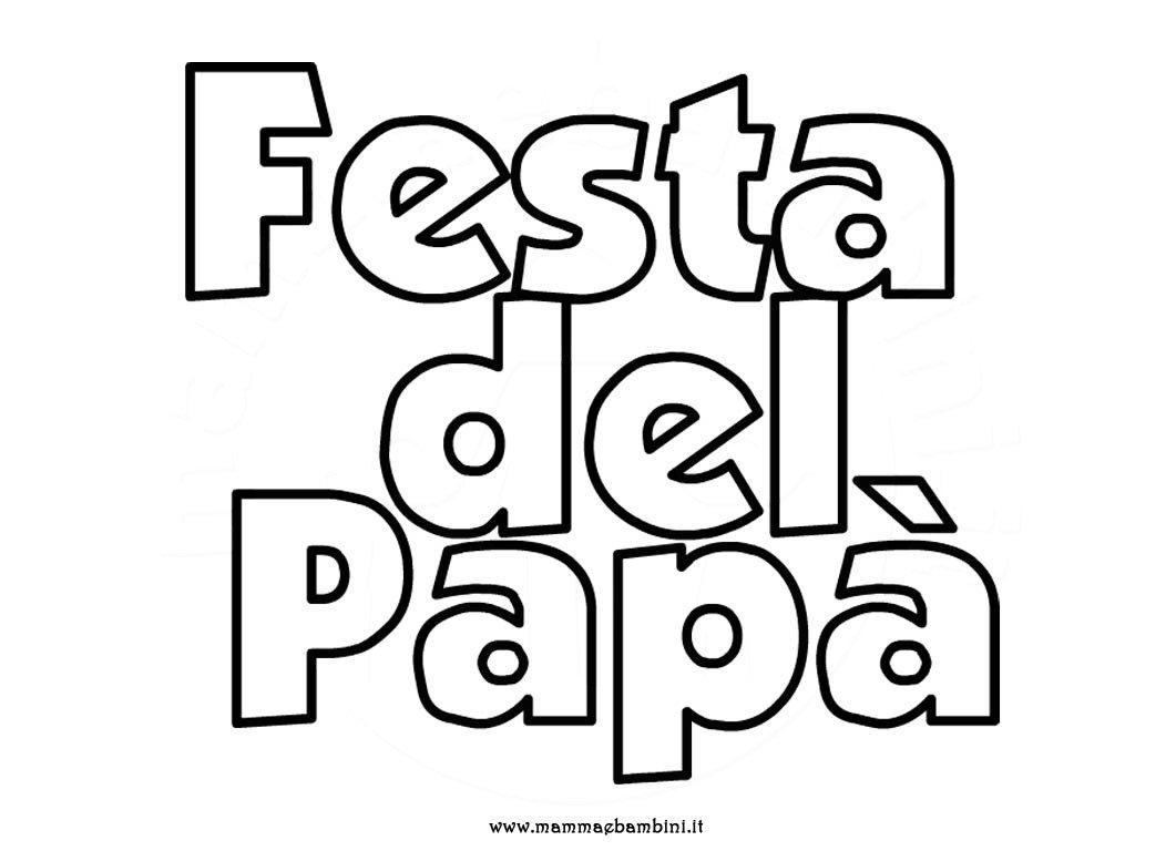 Festa del pap scritta da colorare mamma e bambini for Immagini festa del papa da colorare